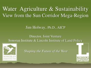 Water   A griculture & Sustainability View from the Sun Corridor Mega-Region