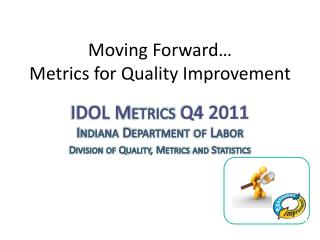 Moving Forward… Metrics for Quality Improvement
