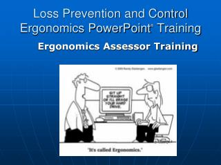 Loss Prevention and Control Ergonomics PowerPoint ®  Training
