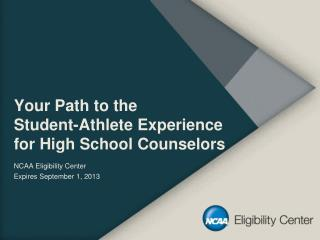 Your Path to the  Student-Athlete Experience  for High School Counselors