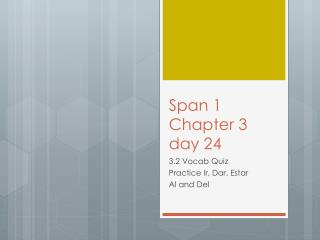 Span 1 Chapter 3 day 24