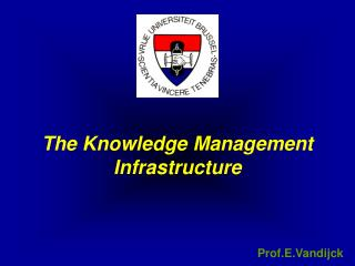 The Knowledge Management Infrastructure
