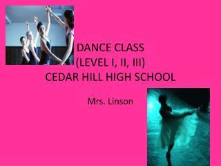 DANCE CLASS (LEVEL I, II, III) CEDAR HILL HIGH SCHOOL