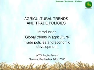 AGRICULTURAL TRENDS  AND TRADE POLICIES