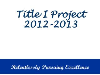 Title I Project 2012-2013
