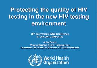 Protecting the quality of HIV testing in the new HIV testing environment