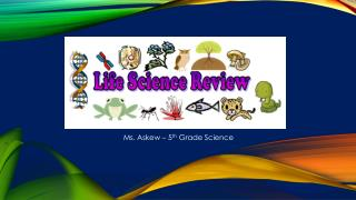 Ms. Askew – 5 th  Grade Science