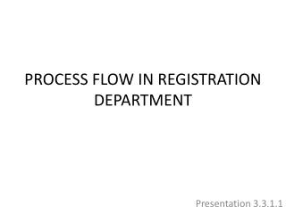 PROCESS FLOW IN REGISTRATION DEPARTMENT