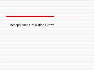 Mesopotamia Civilization Grows