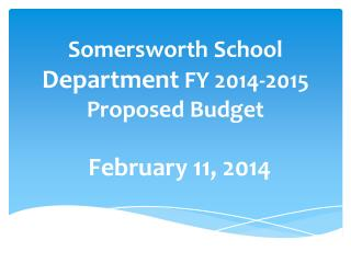 Somersworth School  Department  FY 2014-2015 Proposed Budget