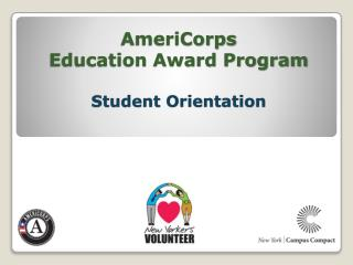 AmeriCorps Education Award Program Student Orientation