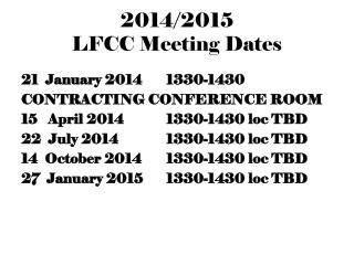 2014/2015                   LFCC Meeting Dates