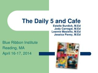 Blue Ribbon Institute Reading, MA April 16-17, 2014