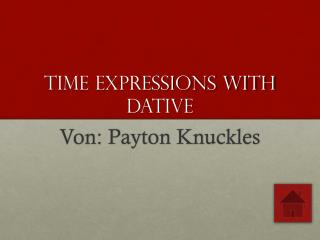 Time Expressions with Dative