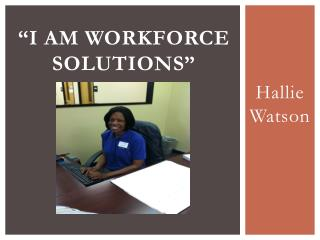 """I am workforce solutions"""