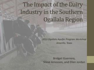 The Impact of the Dairy Industry in the Southern Ogallala Region