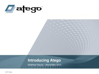 Introducing Atego
