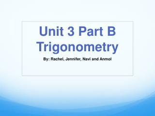 Unit 3 Part B Trigonometry