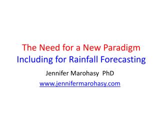 The Need for a New Paradigm  Including for Rainfall Forecasting