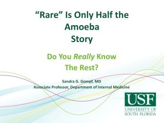 """Rare"" Is Only Half the  Amoeba Story"