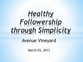 Healthy Followership through Simplicity