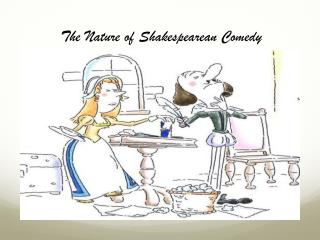 The Nature of Shakespearean Comedy