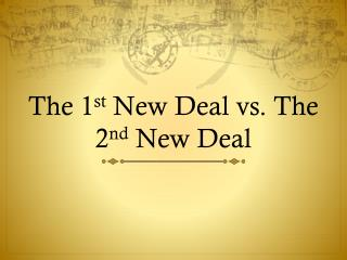The 1 st  New Deal vs. The 2 nd  New Deal