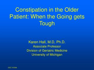 Constipation in the Older Patient: When the Going gets Tough
