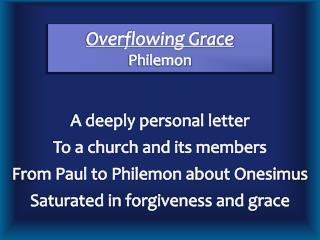 Overflowing Grace Philemon