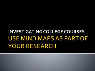USE MIND MAPS AS PART OF YOUR RESEARCH
