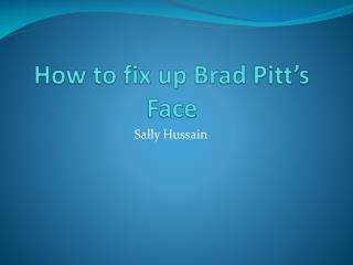 How to fix up Brad Pitt's Face