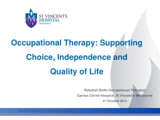 Occupational Therapy: Supporting Choice, Independence and Quality of Life