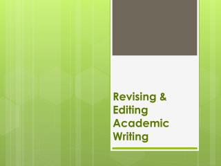 Revising & Editing Academic Writing