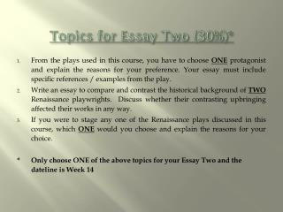 Topics for Essay Two (30%)*