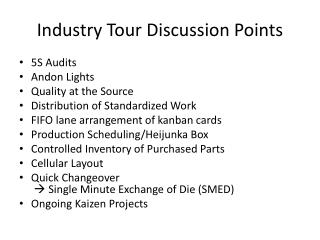 Industry  Tour Discussion Points