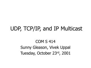 UDP, TCP/IP, and IP Multicast