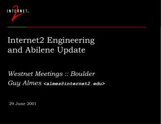 Internet2 Engineering  and Abilene Update