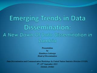 Emerging  Trends in  Data Dissemination: A New Dawn Of Data Dissemination in Zambia