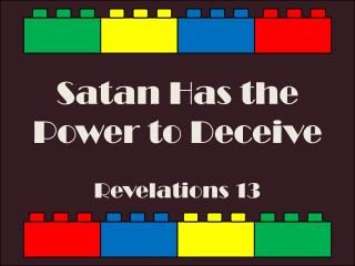 Satan Has the Power to Deceive Revelations 13