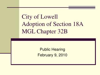 City of Lowell Adoption of Section 18A  MGL Chapter 32B