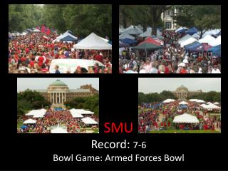 SMU Record:  7-6 Bowl Game: Armed Forces Bowl