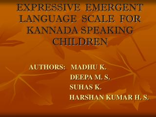 REVISED RECEPTIVE EXPRESSIVE  EMERGENT LANGUAGE  SCALE  FOR KANNADA SPEAKING CHILDREN