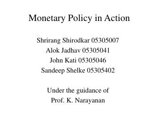 Monetary Policy in Action