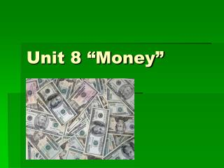 "Unit 8 ""Money"""