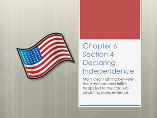 Chapter 6: Section 4- Declaring Independence