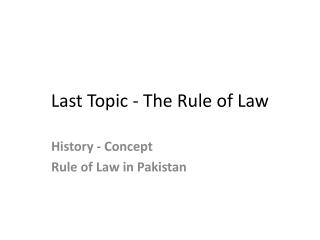 Last Topic - The Rule of Law