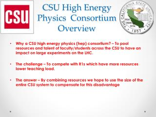 CSU High Energy Physics  Consortium Overview