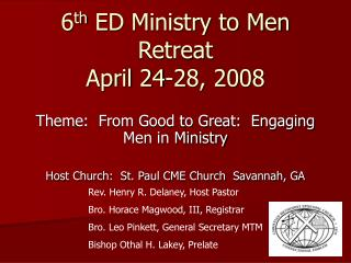 6 th  ED Ministry to Men Retreat April 24-28, 2008