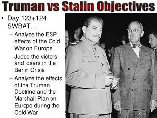 Truman  vs  Stalin Objectives