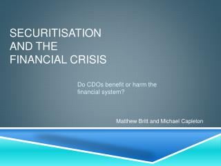 Securitisation and the financial crisis